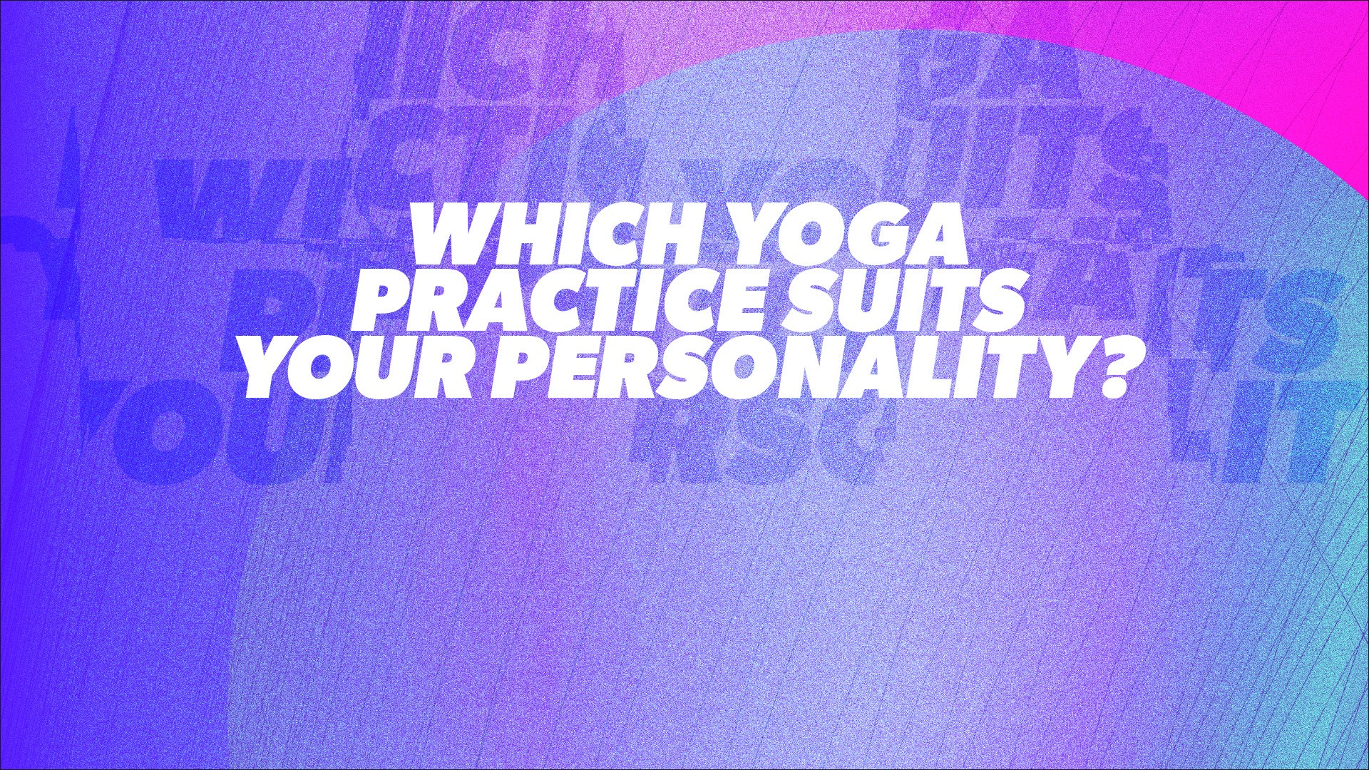 saks a question, which yoga suits your personality